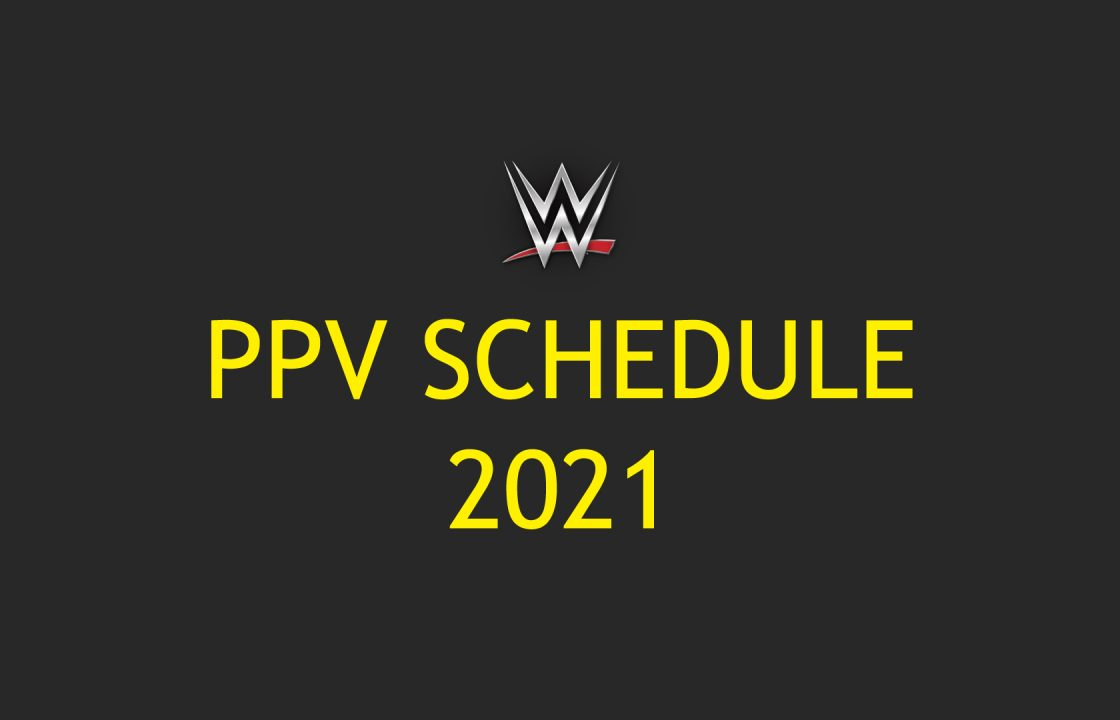 wwe ppv schedule 2021